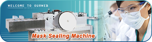 Mask Sealing Machine